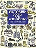 Victorian Goods and Merchandise: 2,300 Illustrations (Dover Pictorial Archives) (Dover Pictorial Archive Series)