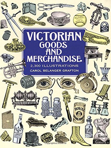 Victorian Goods and Merchandise: 2,300 Illustrations (Dover Pictorial Archives) (Dover Pictorial Archive Series) -