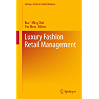 Luxury Fashion Retail Management (Springer Series in Fashion Business)