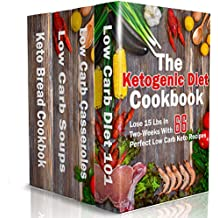 The Ketogenic Diet Cookbook: Lose 15 Lbs In Two-Weeks With 66 Perfect Low Carb Keto Recipes: (low carbohydrate, high protein, low carbohydrate foods, low ... low carb recipes) (English Edition)