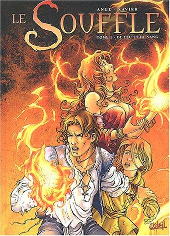 Le Souffle, tome 1 : De feu et de sang
