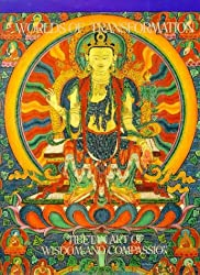 Worlds of Transformation: Tibetan Art of Wisdom and Compassion