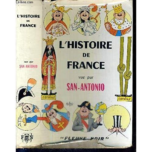 L'histoire de France vue par San Antonio.