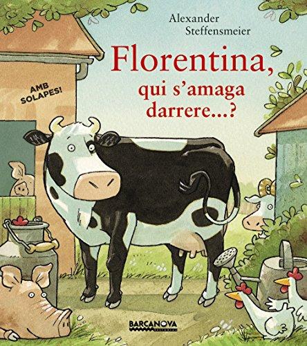 Portada del libro Florentina, qui s ' amaga darrere...? (Llibres Infantils I Juvenils - Sopa De Contes)