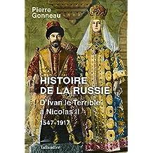 Histoire de la Russie: D'Ivan le terrible à Nicolas II : 1547-1917