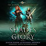Shades of Glory: Age of Magic: The Hidden Magic Chronicles, Book 3