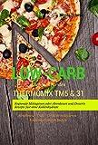 Low-Carb Kochbuch für den Thermomix TM5 & 31 Regionale Mittagessen oder Abendessen und Desserts Rezepte fast ohne Kohlenhydrate Abnehmen - Diät - Gewicht reduzieren - Kohlenhydratarm kochen