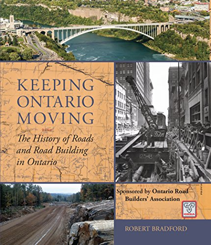Keeping Ontario Moving: The History of Roads and Road Building in Ontario (English Edition)