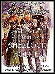 The Midwinter Mysteries of Sherlock Holmes: Three Adventures & The Grand Gift of Sherlock (English Edition)