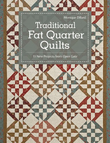 Traditional Fat Quarter Quilts: 11 Traditional Quilt Projects From Open Gate (English Edition) -