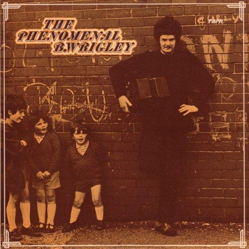 the-phenomenal-b-wrigley-1971-and-rough-wrigley-1974-original-recording-remastered