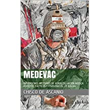 MEDEVAC: Operaciones militares de Aeroevacuación Médica. Aspectos tácticos y fisiológicos. 2 Ed.