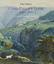 Carl Philipp Fohr: 1795-1818