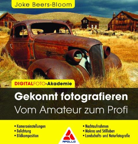 Preisvergleich Produktbild Gekonnt fotografieren. Vom Amateur zum Profi