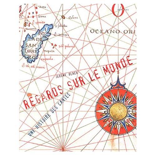 Regards sur le monde : Une histoire des cartes