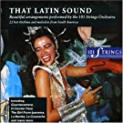 That Latin Sound: Beautiful Arrangements Performed By The 101 Strings Orchestr