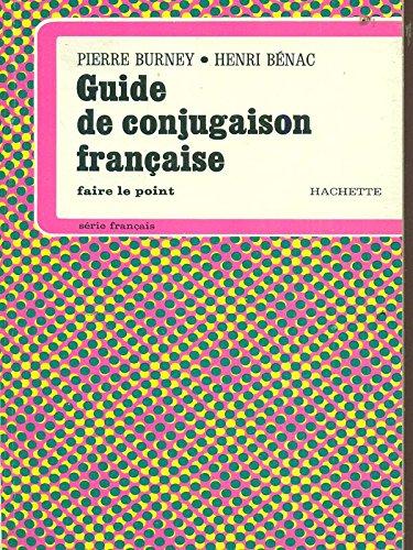 Guide de conjugaison française par Henri Bénac