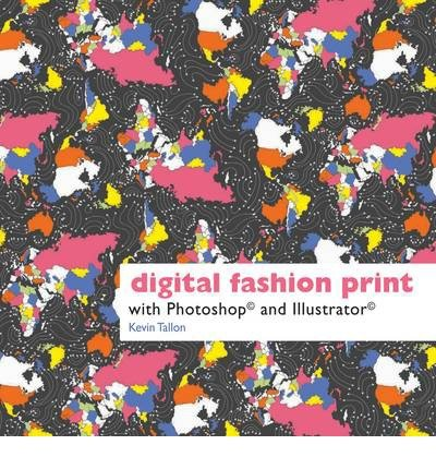 [(Digital Fashion Print: With Photoshop and Illustrator)] [ By (author) Kevin Tallon ] [February, 2012]