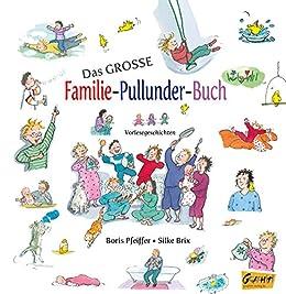 Das grosse Familie-Pullunder-Buch: 21 Vorlesegeschichten von [Pfeiffer, Boris]