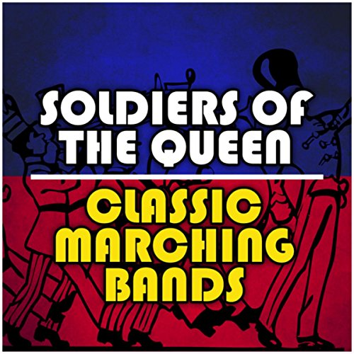 Soldiers of the Queen - Marchi...