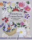 FLEURS EN TRANSFERTS