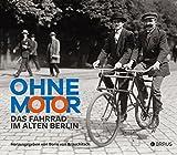 Ohne Motor: Das Fahrrad im alten Berlin -