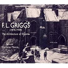F.L. Griggs (1876-1938):The Architecture of Dreams by Jerrold Northrop Moore (2008-02-25)