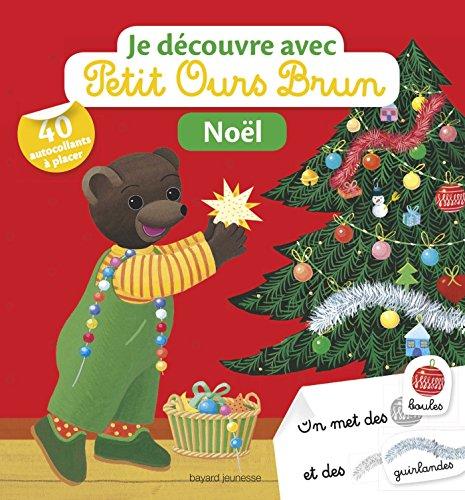 Je découvre Noël avec Petit Ours Brun:...