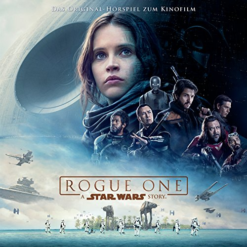 Rogue One: A Star Wars Story (Das Original-Hörspiel zum Kinofilm)