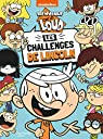 Bienvenue chez les Loud : Les challenges de Lincoln par Nickelodeon productions