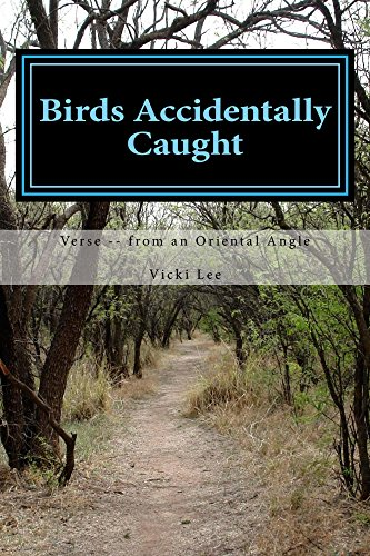 Birds Accidentally Caught: Verse --from an Oriental Angle (Rhymes  or Verse Book 4) (English Edition) -