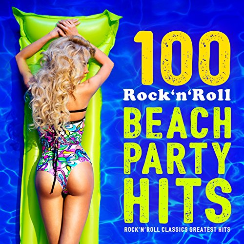 100 Rock 'n' Roll Beach Party ...