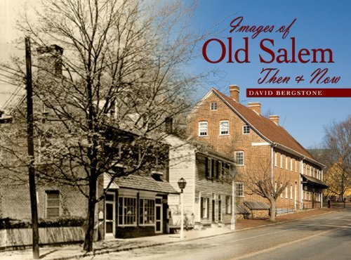 Images of Old Salem: Then & Now by David Bergstone (2010-09-01)