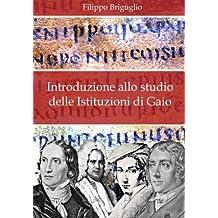 Introduzione allo studio delle Istituzioni di Gaio: Volume 1