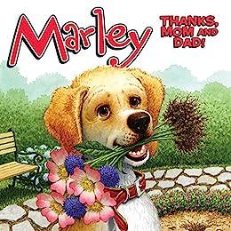 Marley: Thanks, Mom and Dad! by [Grogan, John]