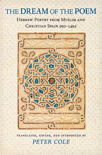 The Dream of the Poem: Hebrew Poetry from Muslim and Christian Spain, 950-1492 (The Lockert Library of Poetry in Translation Book 60) (English Edition)