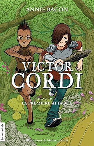 La première attaque: Victor Cordi, cycle 2, livre 1
