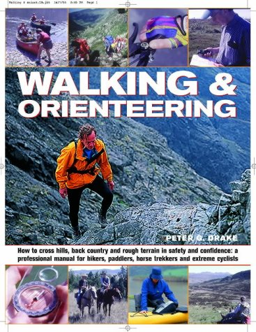 Walking & Orienteering: How to Cross Hills, Back Country and Rough Terrain in Safety and Confidence: A Professional Manual for  Hikers, Paddlers, Horse Trekkers and Extreme Cyclists Cross Trekker