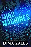Mind Machines (Human++ Book 1) by Dima Zales