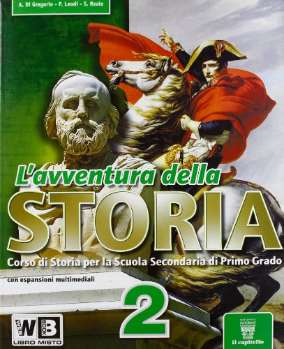 L'avventura della storia. Con espansione online. Per la Scuola media: 2
