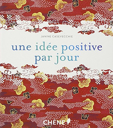 Une idée positive par jour par Janine Casavecchie