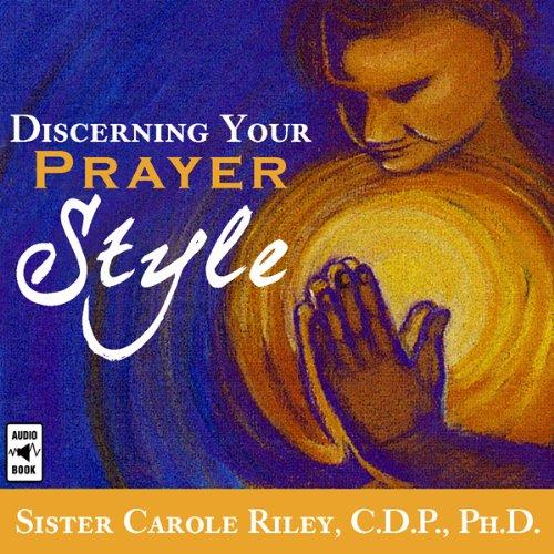 Discerning Your Prayer Style