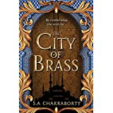 The City of Brass: Escape to a city of adventure, romance, and magic in this thrilling epic fantasy trilogy (The Daevabad Tri