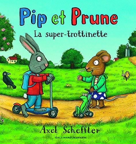 Pip et Prune:La super-trottinette