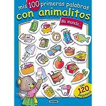 Mi Mundo (Mis 100 Primeras Palabras) (100 Primeras Palabras Con Animales)