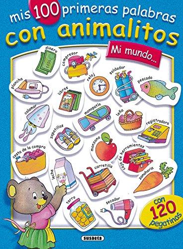 Mi Mundo (Mis 100 Primeras Palabras) (100 Primeras Palabras Con Animales) por Equipo Susaeta