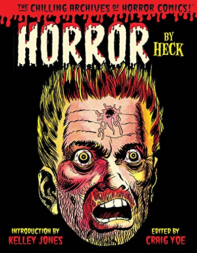 Horror by Heck! (Chilling Archives of Horror Comics!)