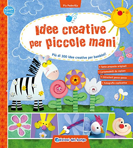 Idee creative per piccole mani. Più di 300 idee creative per bambini! por Pia Pedevilla