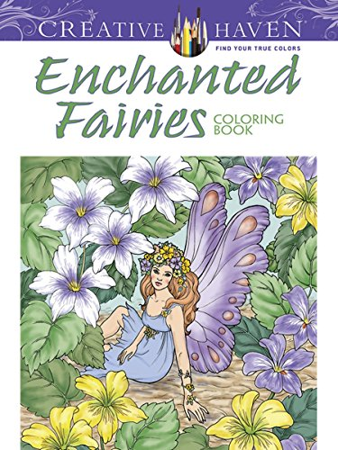 Creative Haven Enchanted Fairies Coloring Book (Creative Haven Coloring Books) por Barbara Lanza