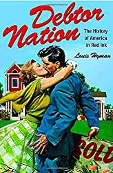 Debtor Nation: The History of America in Red Ink (Politics and Society in Twentieth-Century America) by Louis Hyman (2012-10-28)